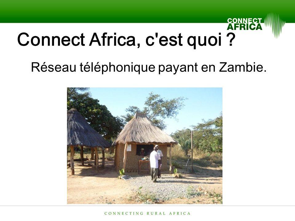 Connect Africa, c est quoi Réseau téléphonique payant en Zambie.