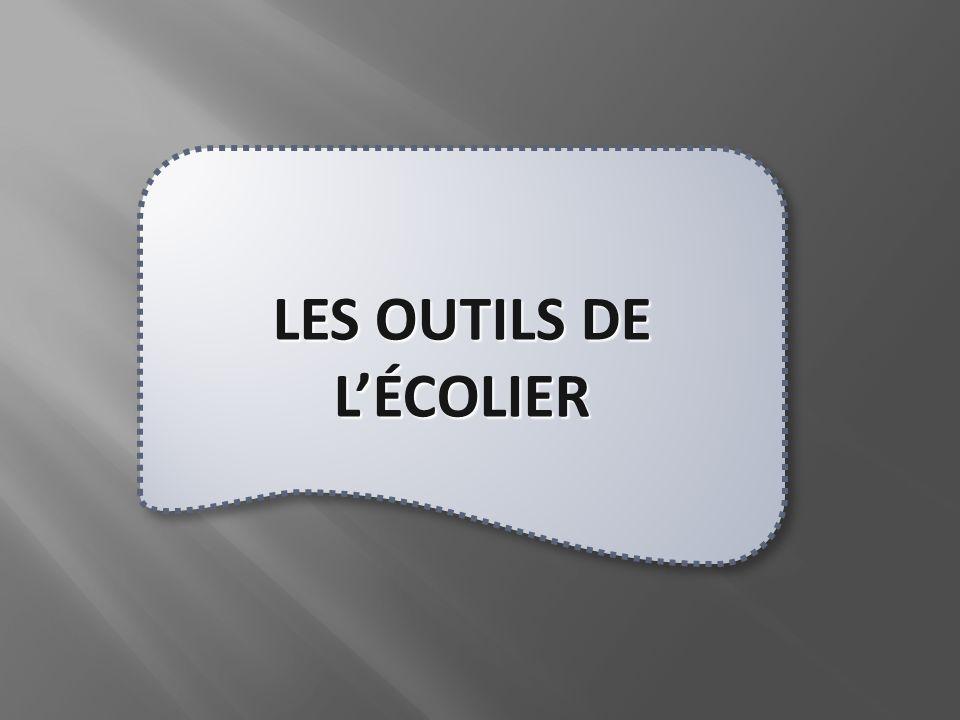 LES OUTILS DE LÉCOLIER