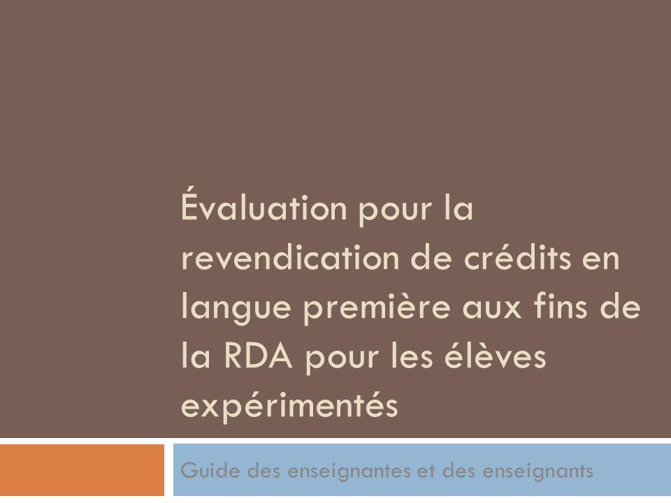 Cest avec plaisir que nous vous présentons le guide dévaluation pour la revendication de crédits en langue première aux fins de la reconnaissance des acquis (RDA) pour les élèves expérimentés touchant les langues internationales de niveau 3 et 4!