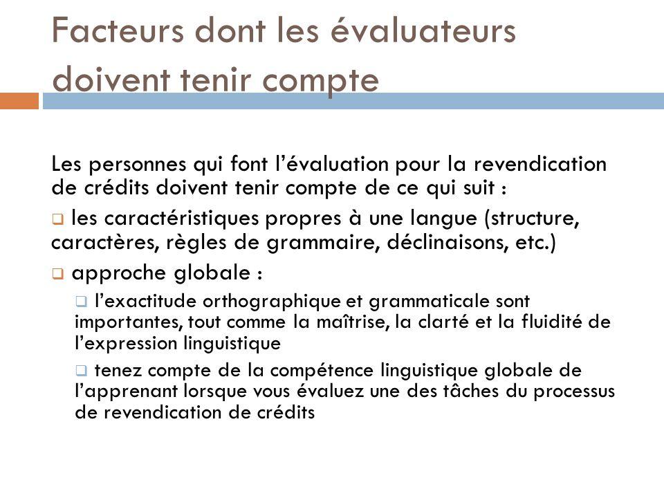 Les personnes qui font lévaluation pour la revendication de crédits doivent tenir compte de ce qui suit : les caractéristiques propres à une langue (s
