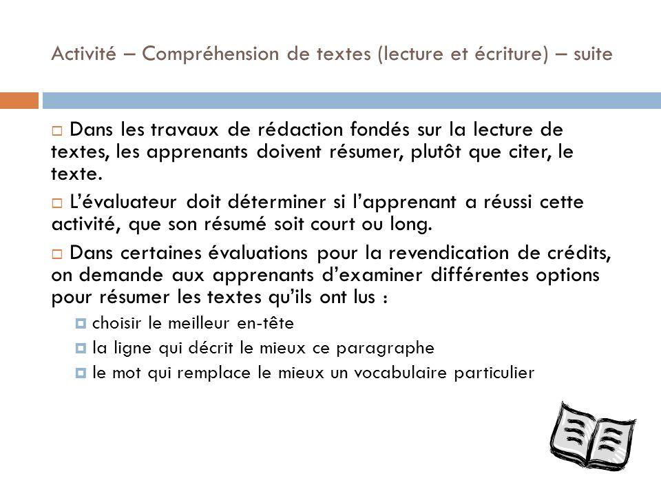 Activité – Compréhension de textes (lecture et écriture) – suite Dans les travaux de rédaction fondés sur la lecture de textes, les apprenants doivent