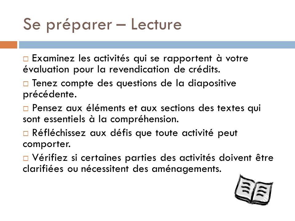 Se préparer – Lecture Examinez les activités qui se rapportent à votre évaluation pour la revendication de crédits. Tenez compte des questions de la d