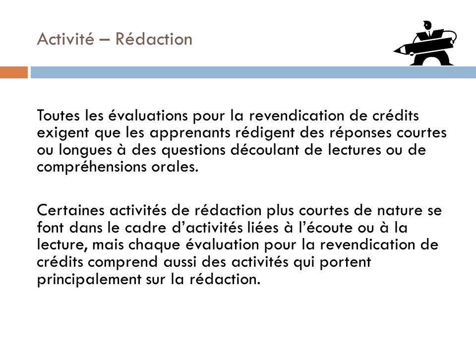 Activité – Rédaction Toutes les évaluations pour la revendication de crédits exigent que les apprenants rédigent des réponses courtes ou longues à des