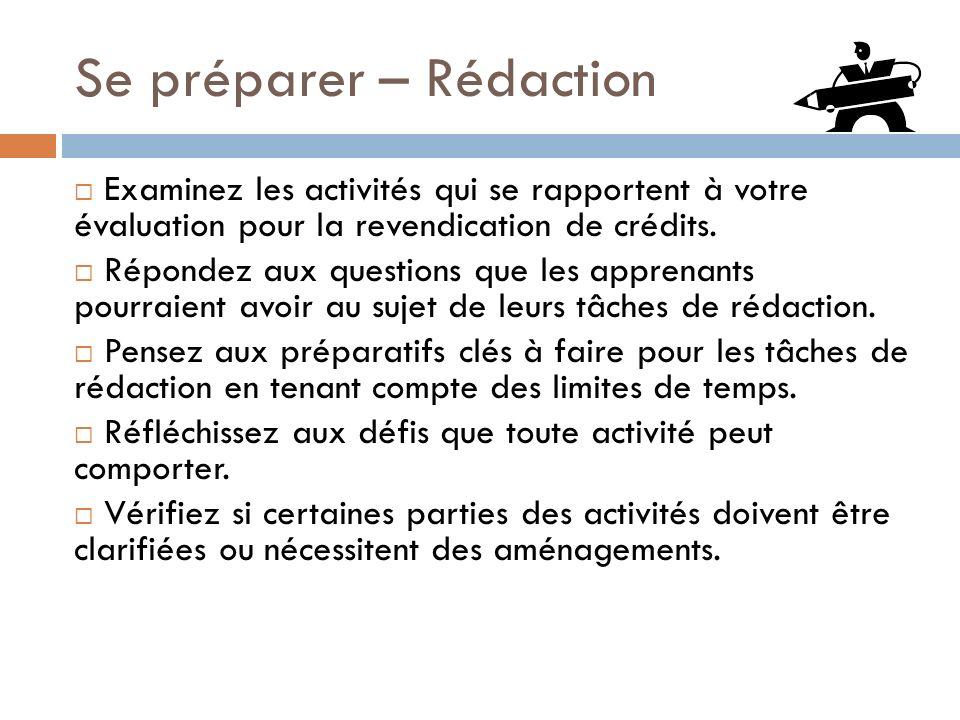 Se préparer – Rédaction Examinez les activités qui se rapportent à votre évaluation pour la revendication de crédits. Répondez aux questions que les a