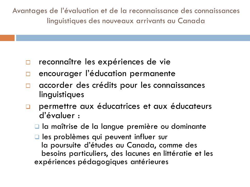 Avantages de lévaluation et de la reconnaissance des connaissances linguistiques des nouveaux arrivants au Canada reconnaître les expériences de vie e