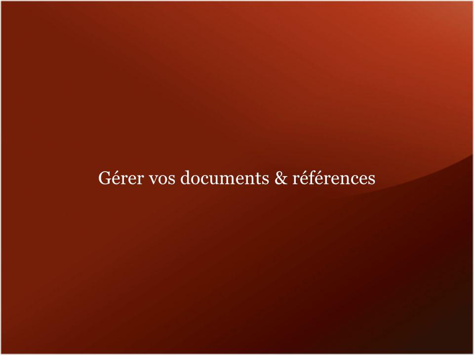 Gérer vos documents & références