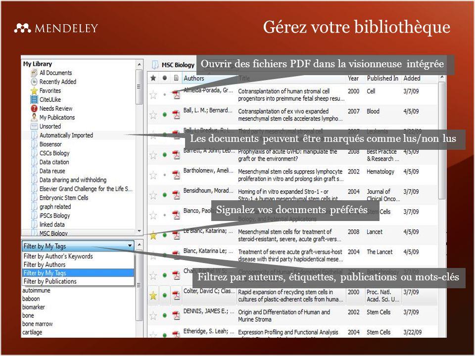 Gérez votre bibliothèque Signalez vos documents préférés Les documents peuvent être marqués comme lus/non lus Filtrez par auteurs, étiquettes, publications ou mots-clés Ouvrir des fichiers PDF dans la visionneuse intégrée