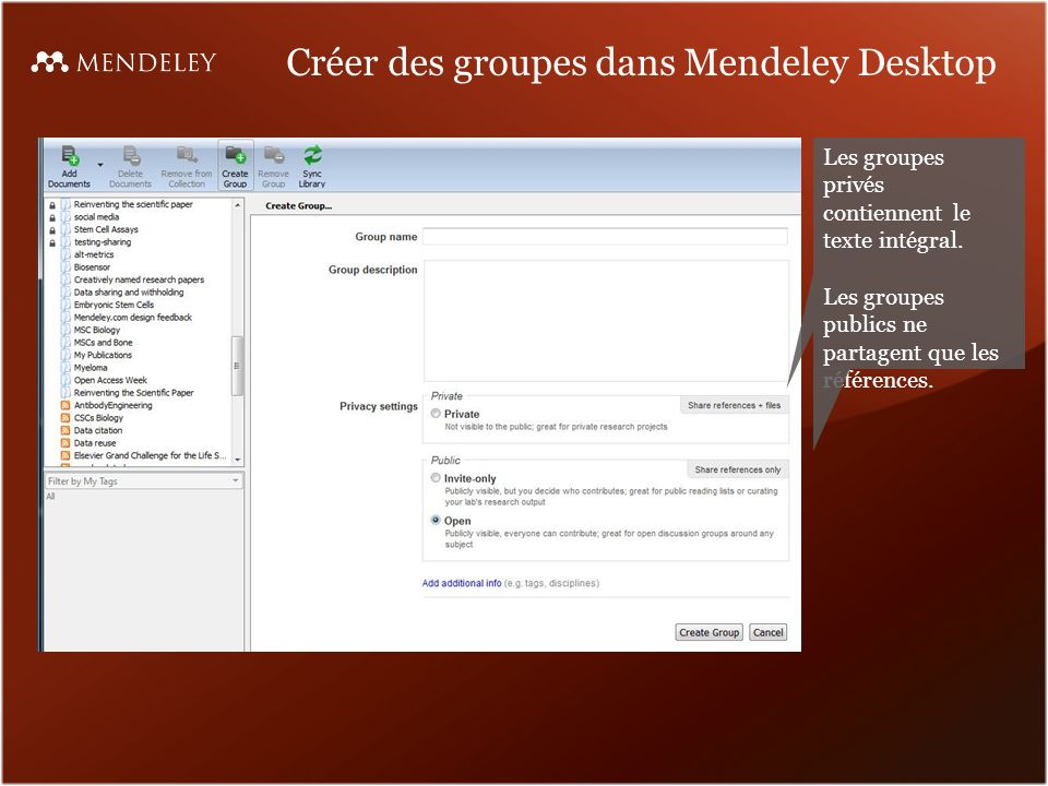 Créer des groupes dans Mendeley Desktop Les groupes privés contiennent le texte intégral.