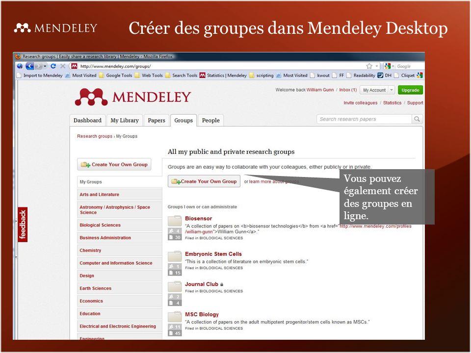 Créer des groupes dans Mendeley Desktop Vous pouvez également créer des groupes en ligne.