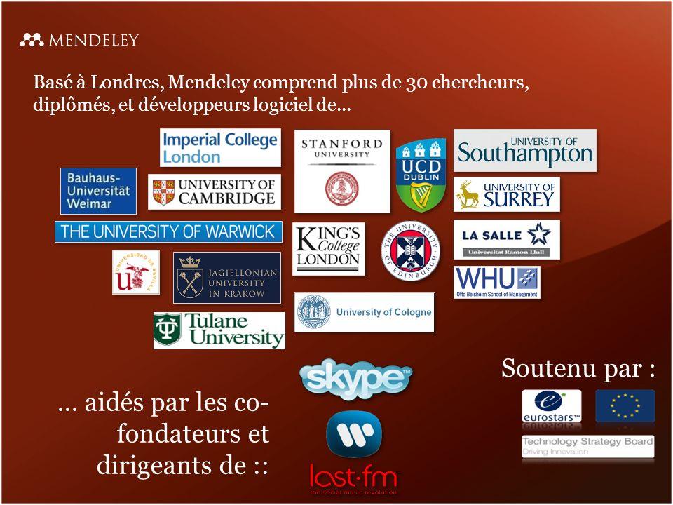 Basé à Londres, Mendeley comprend plus de 30 chercheurs, diplômés, et développeurs logiciel de......