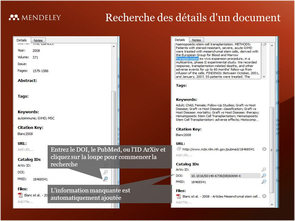 Recherche des détails d un document Entrez le DOI, le PubMed, ou l ID ArXiv et cliquez sur la loupe pour commencer la recherche L information manquante est automatiquement ajoutée