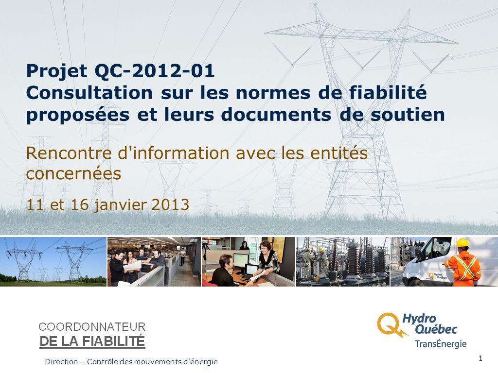Projet QC-2012-01 Consultation sur les normes de fiabilité proposées et leurs documents de soutien Rencontre d'information avec les entités concernées