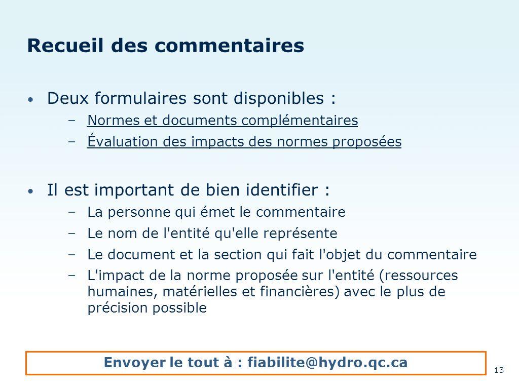 Recueil des commentaires Deux formulaires sont disponibles : –Normes et documents complémentairesNormes et documents complémentaires –Évaluation des i