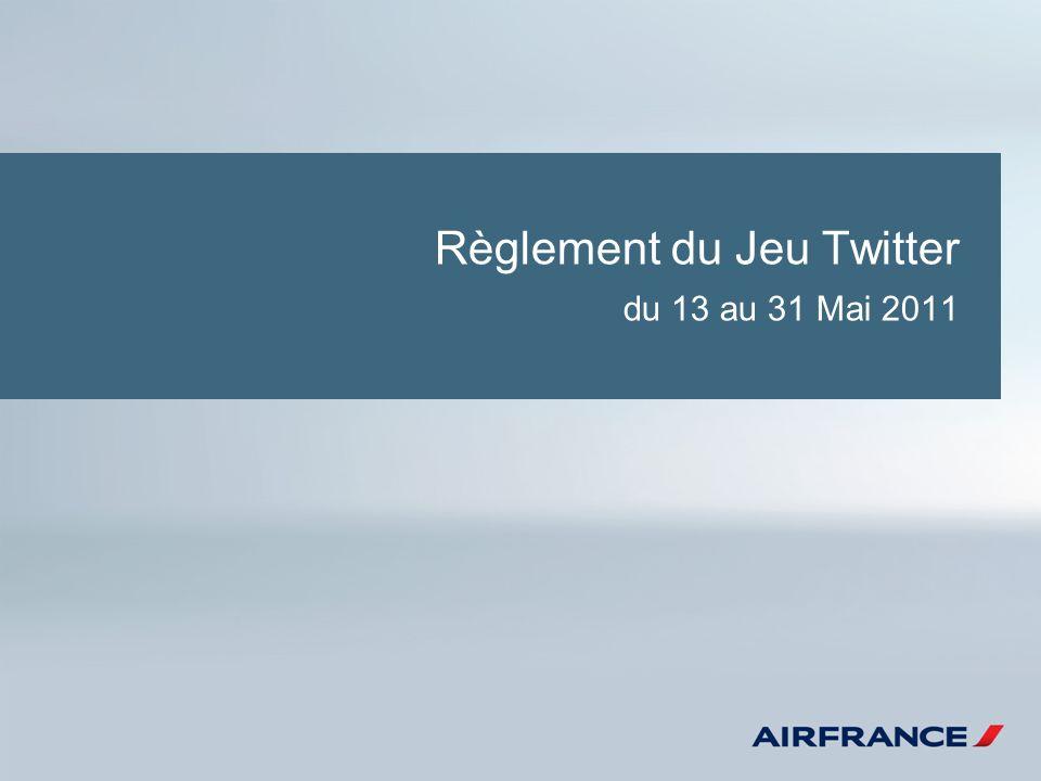 Règlement du Jeu Twitter du 13 au 31 Mai 2011