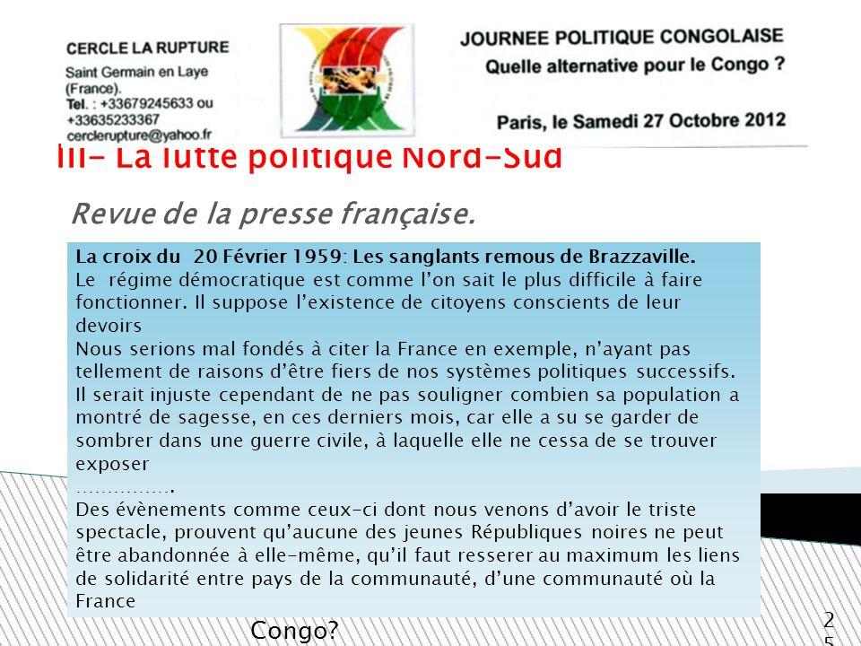 III- La lutte politique Nord-Sud Quelle alternative pour le Congo? 25 Revue de la presse française. La croix du 20 Février 1959: Les sanglants remous
