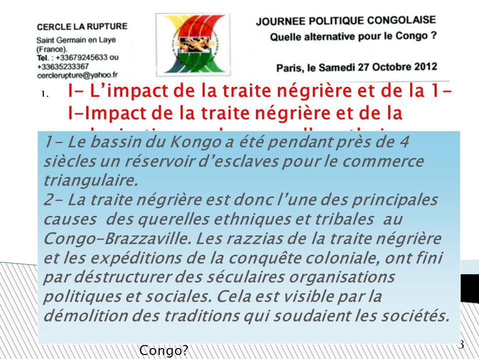 1. I- Limpact de la traite négrière et de la 1- I-Impact de la traite négrière et de la colonisation sur les querelles ethniques. Quelle alternative p