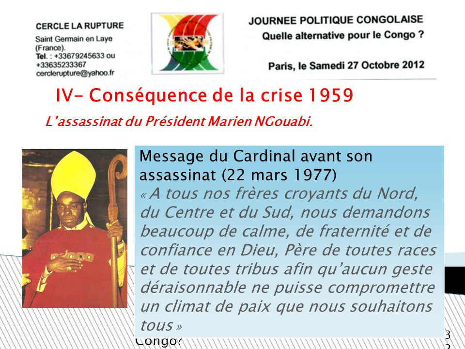 Lassassinat du Président Marien NGouabi. Quelle alternative pour le Congo? 32 IV- Conséquence de la crise 1959 Message du Cardinal avant son assassina