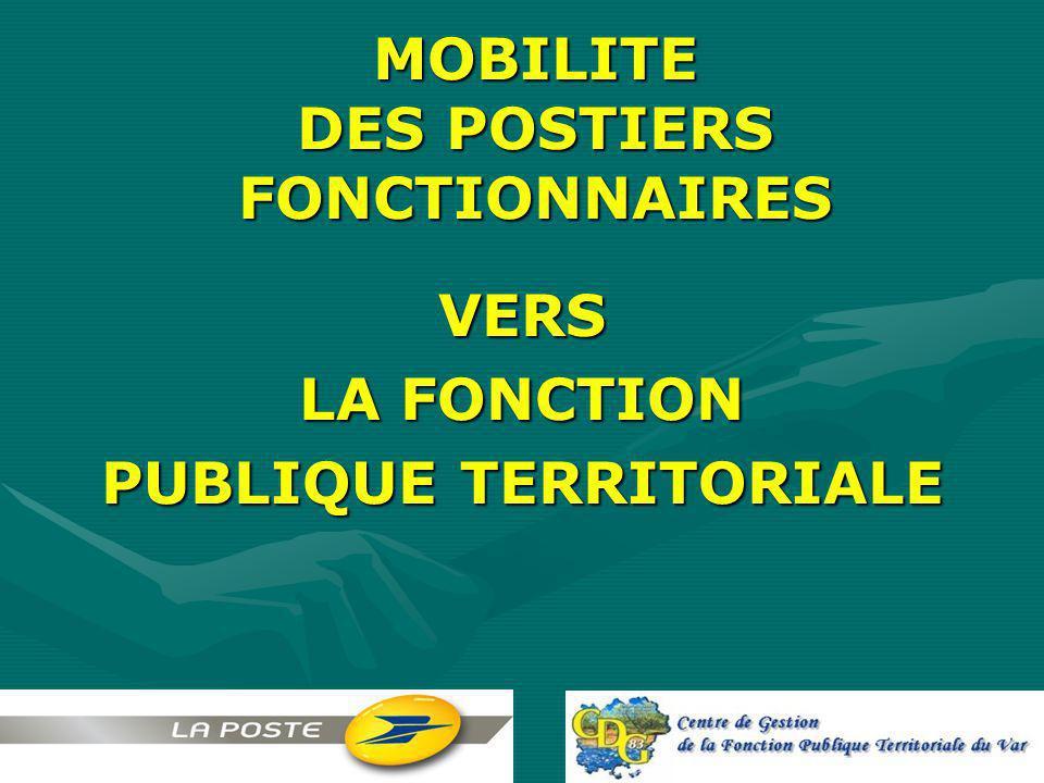 MOBILITE DES POSTIERS FONCTIONNAIRES VERS LA FONCTION PUBLIQUE TERRITORIALE