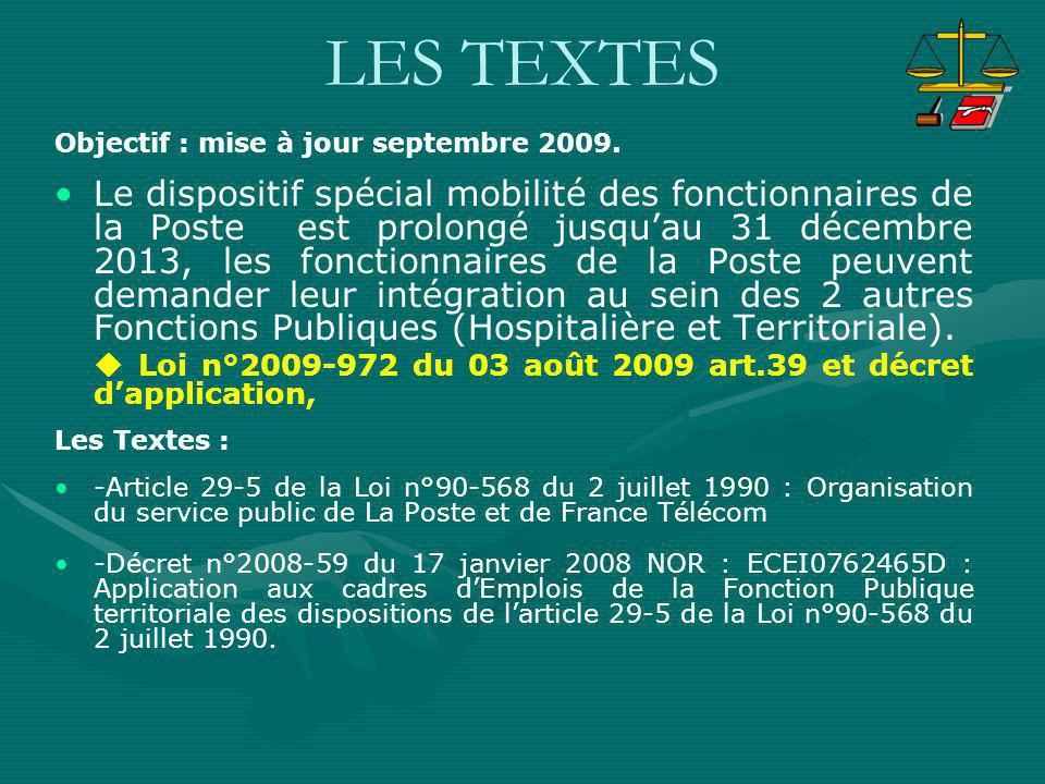 LES TEXTES Objectif : mise à jour septembre 2009.