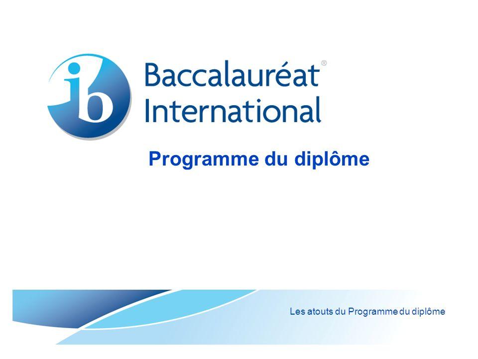 Programme du diplôme Les atouts du Programme du diplôme