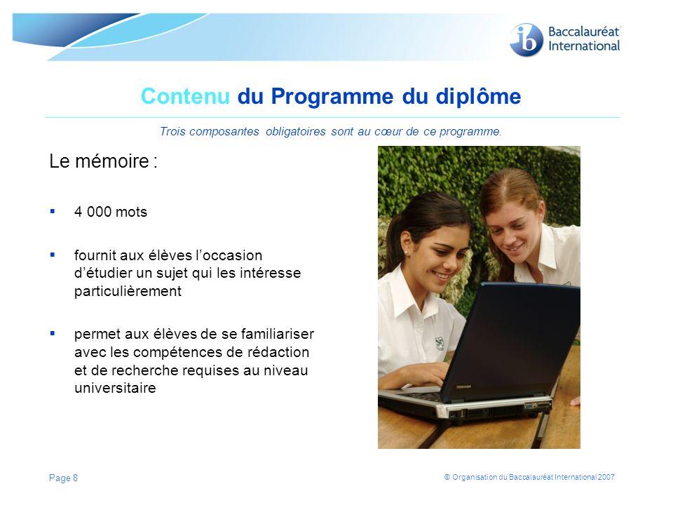 © Organisation du Baccalauréat International 2007 Contenu du Programme du diplôme Trois composantes obligatoires sont au cœur de ce programme. Le mémo