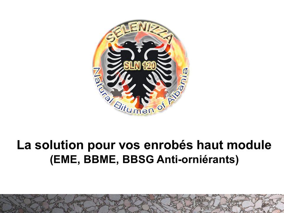 La solution pour vos enrobés haut module (EME, BBME, BBSG Anti-orniérants)