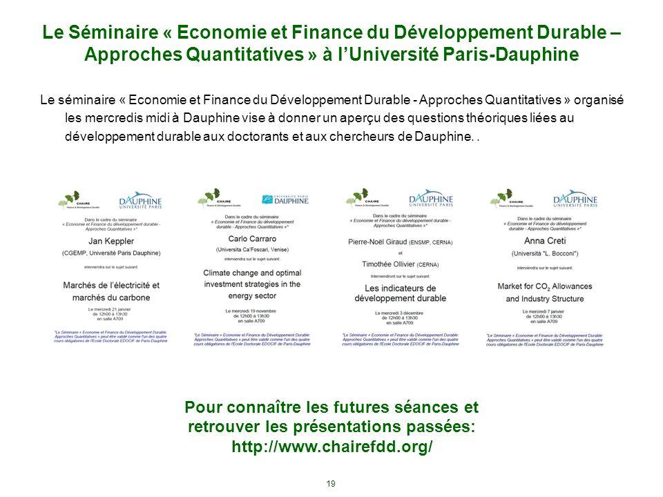19 Le Séminaire « Economie et Finance du Développement Durable – Approches Quantitatives » à lUniversité Paris-Dauphine Le séminaire « Economie et Fin