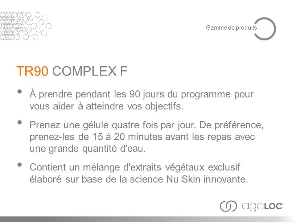 TR90 COMPLEX F À prendre pendant les 90 jours du programme pour vous aider à atteindre vos objectifs. Prenez une gélule quatre fois par jour. De préfé