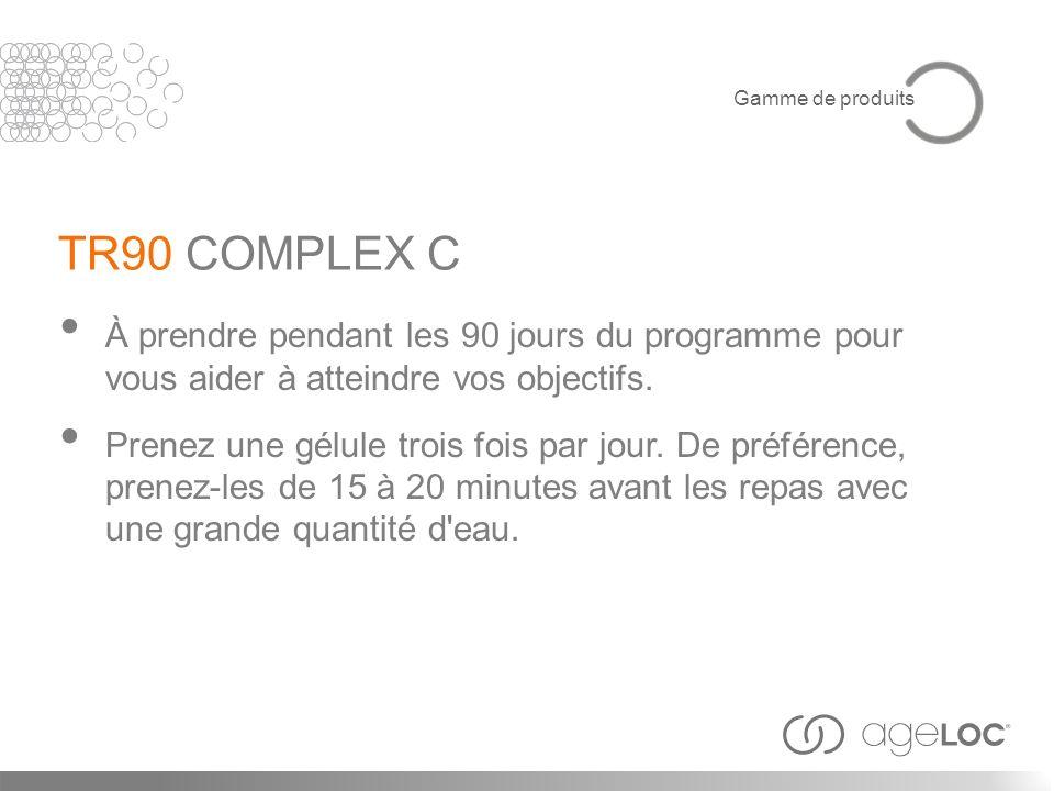 TR90 COMPLEX C À prendre pendant les 90 jours du programme pour vous aider à atteindre vos objectifs. Prenez une gélule trois fois par jour. De préfér