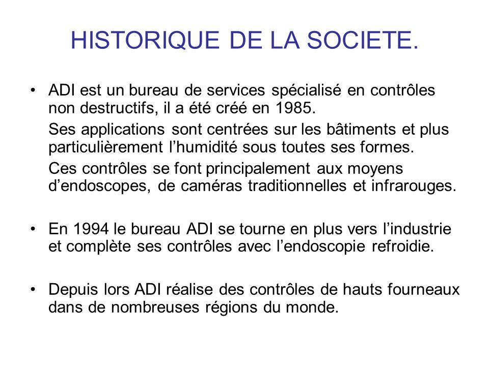 HISTORIQUE DE LA SOCIETE. ADI est un bureau de services spécialisé en contrôles non destructifs, il a été créé en 1985. Ses applications sont centrées
