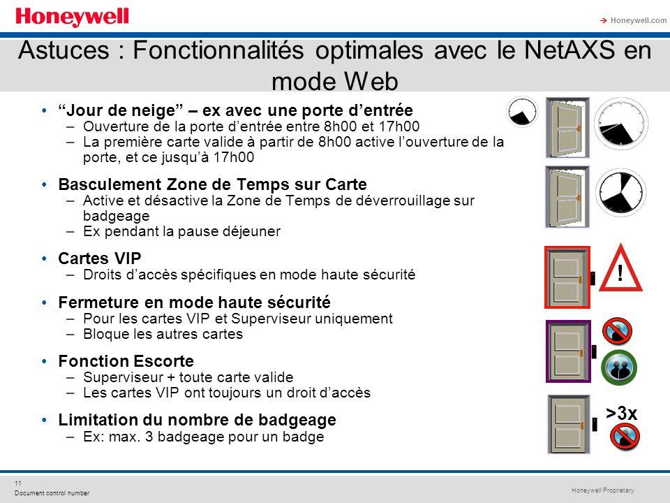 Honeywell Proprietary Honeywell.com 11 Document control number Astuces : Fonctionnalités optimales avec le NetAXS en mode Web Jour de neige – ex avec