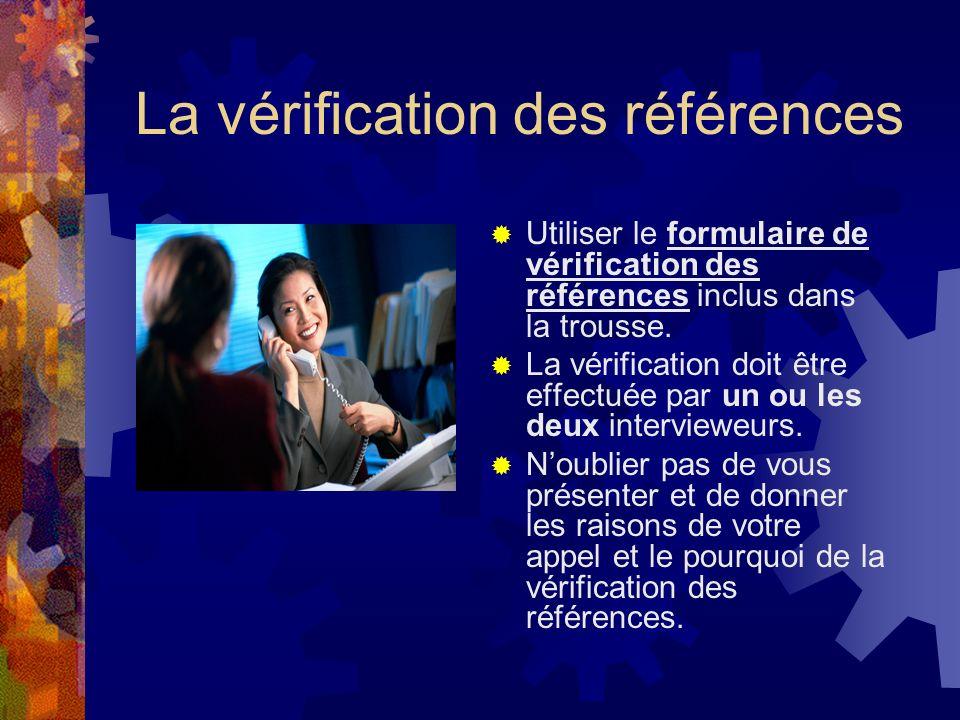 La vérification des références Utiliser le formulaire de vérification des références inclus dans la trousse.