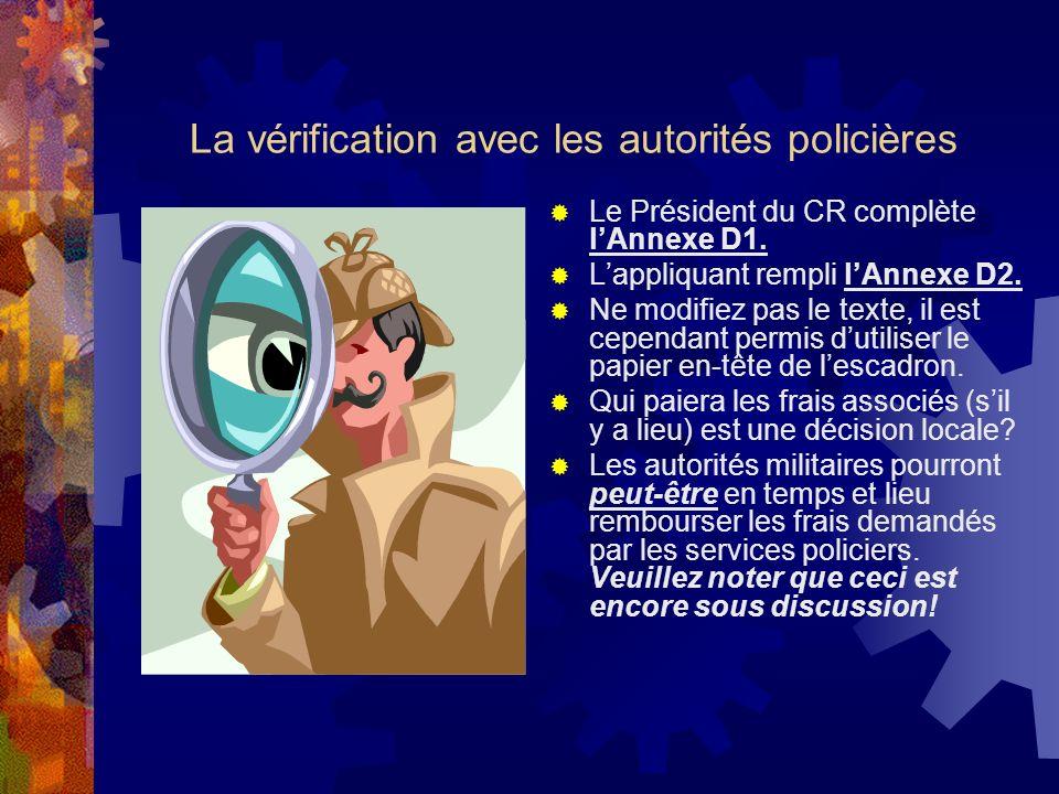 La vérification avec les autorités policières Le Président du CR complète lAnnexe D1.