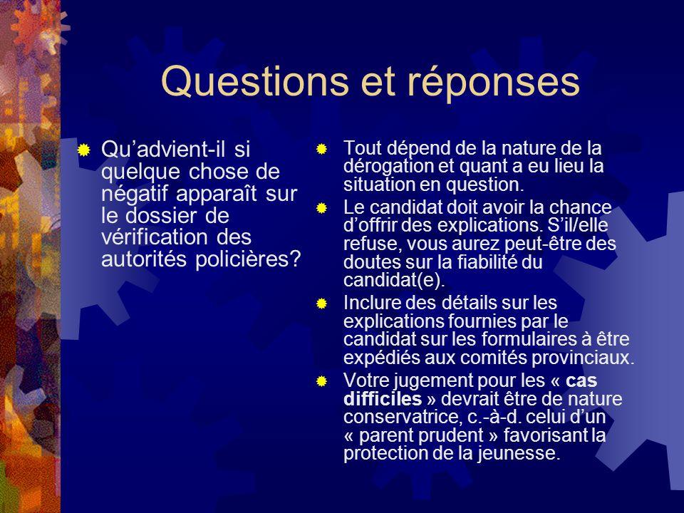 Questions et réponses Quadvient-il si quelque chose de négatif apparaît sur le dossier de vérification des autorités policières.