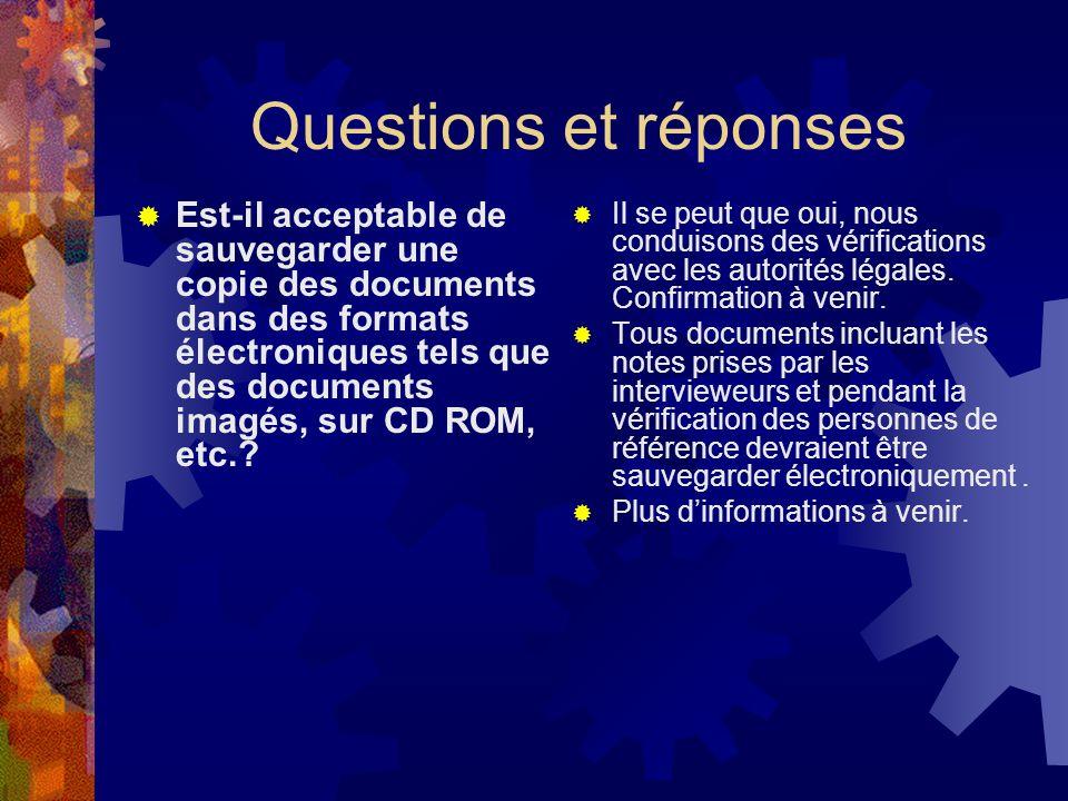 Questions et réponses Est-il acceptable de sauvegarder une copie des documents dans des formats électroniques tels que des documents imagés, sur CD ROM, etc..