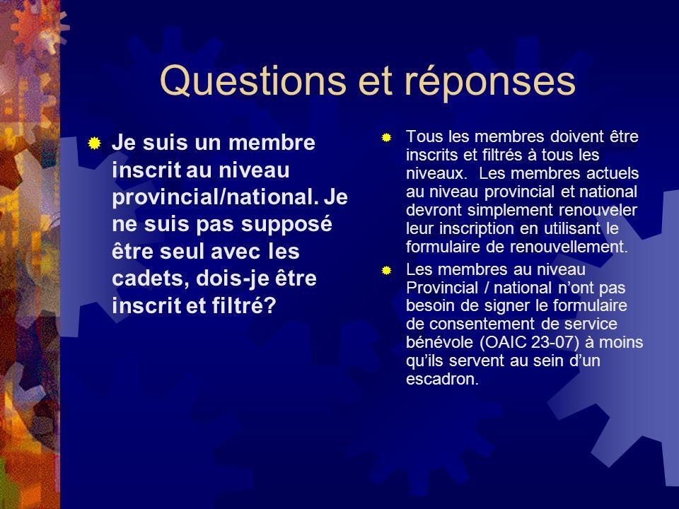 Questions et réponses Je suis un membre inscrit au niveau provincial/national.