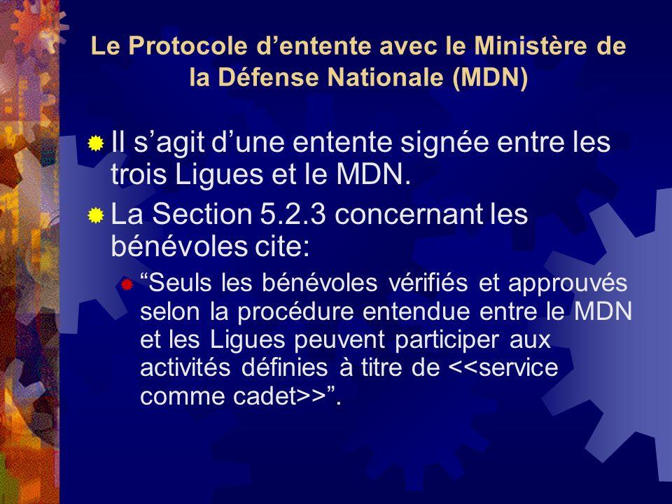 Le Protocole dentente avec le Ministère de la Défense Nationale (MDN) Il sagit dune entente signée entre les trois Ligues et le MDN.