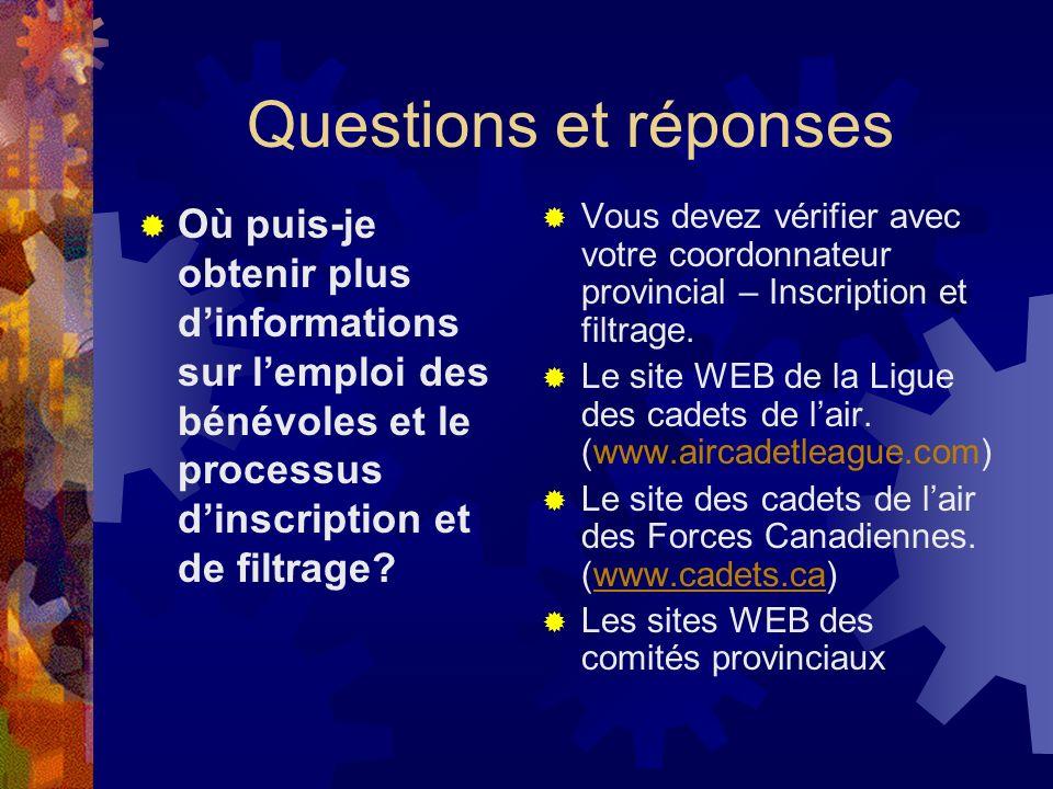 Questions et réponses Où puis-je obtenir plus dinformations sur lemploi des bénévoles et le processus dinscription et de filtrage.