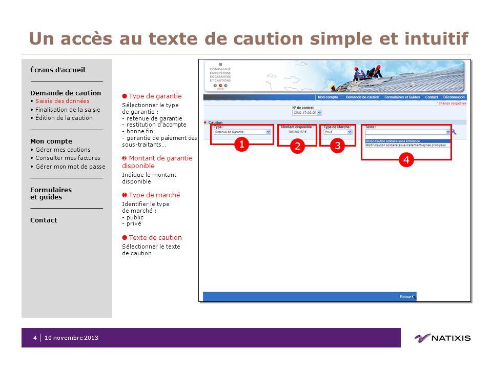 10 novembre 20134 Un accès au texte de caution simple et intuitif Type de garantie Sélectionner le type de garantie : - retenue de garantie - restitut