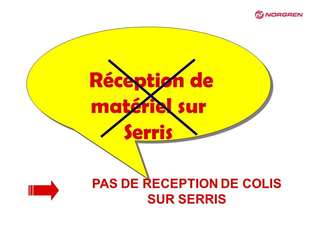 Réception de matériel sur Serris PAS DE RECEPTION DE COLIS SUR SERRIS
