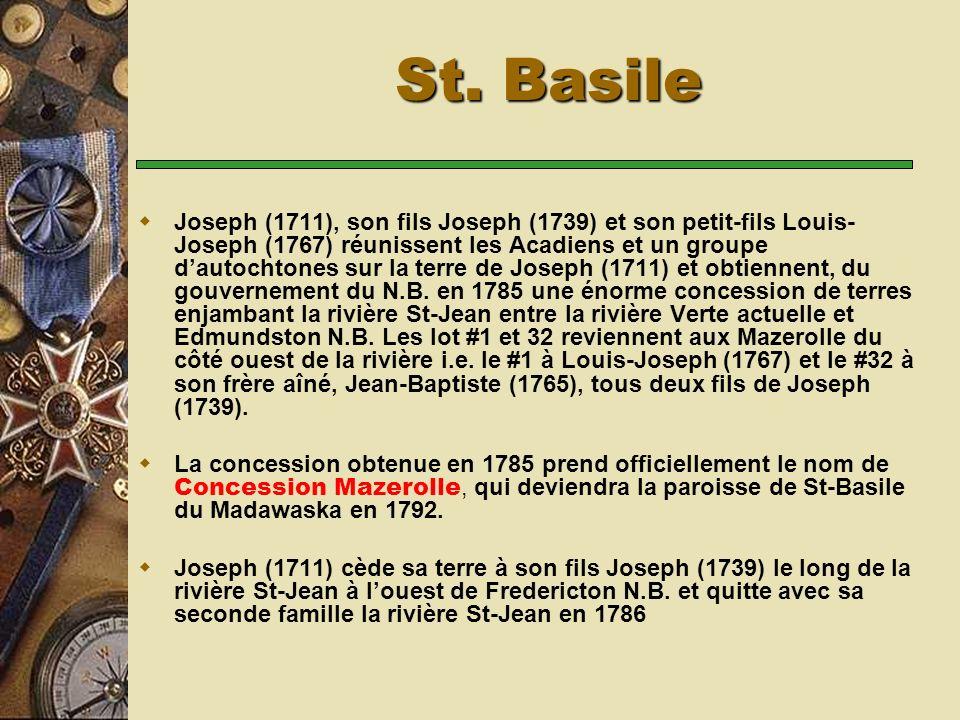 Joseph (1711), son fils Joseph (1739) et son petit-fils Louis- Joseph (1767) réunissent les Acadiens et un groupe dautochtones sur la terre de Joseph