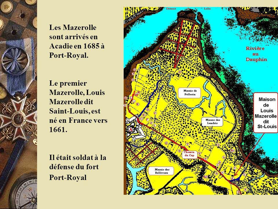 Les Mazerolle sont arrivés en Acadie en 1685 à Port-Royal. Le premier Mazerolle, Louis Mazerolle dit Saint-Louis, est né en France vers 1661. Il était
