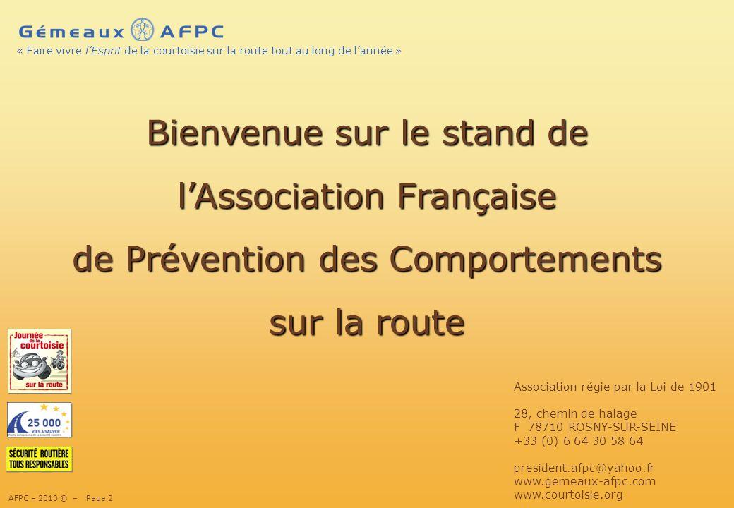 AFPC – 2010 © – Page 3 « Faire vivre lEsprit de la courtoisie sur la route tout au long de lannée » 2002...