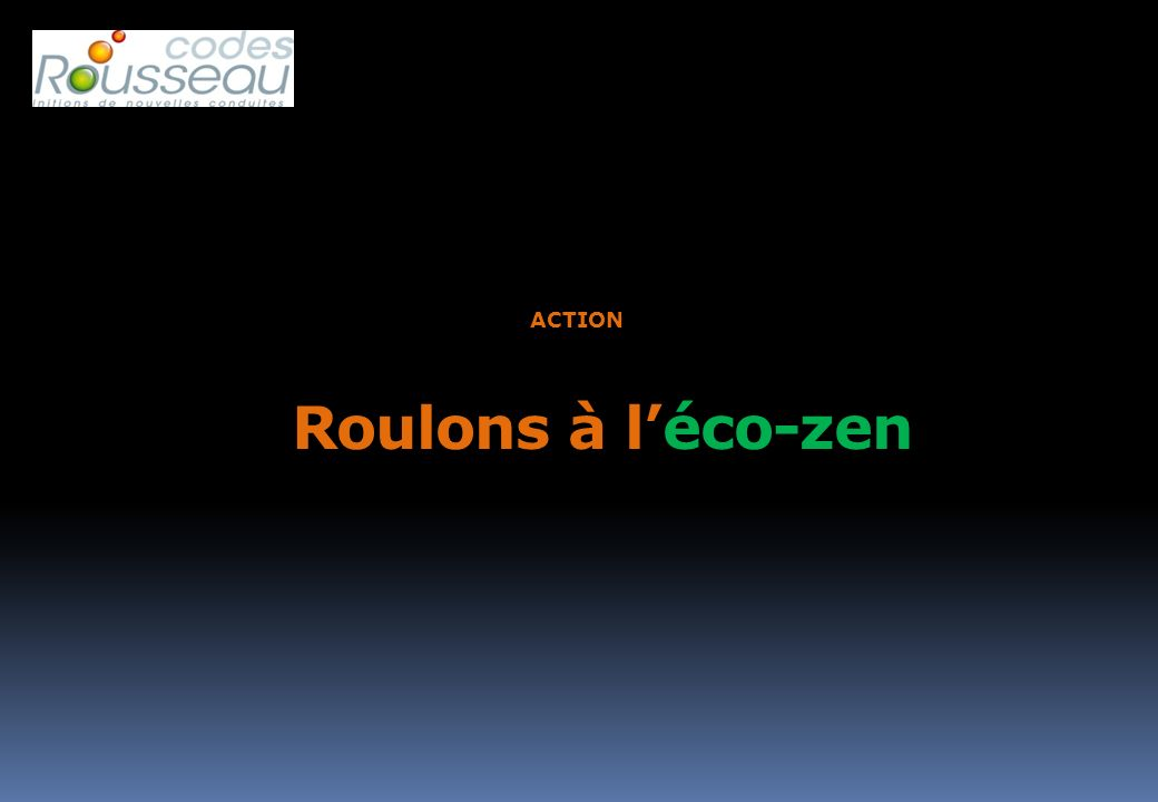 Roulons à léco-zen METHODE ACTION PREVENTION