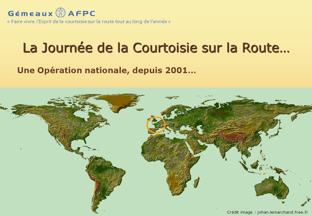 AFPC – 2010 © – Page 19 « Faire vivre lEsprit de la courtoisie sur la route tout au long de lannée »