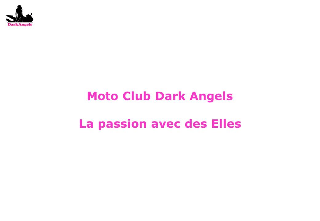 Moto Club Dark Angels La passion avec des Elles