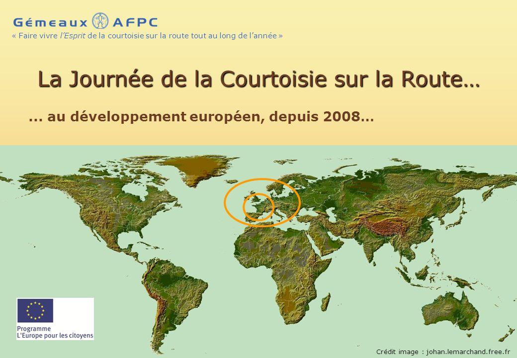 AFPC – 2010 © – Page 10 « Faire vivre lEsprit de la courtoisie sur la route tout au long de lannée » La Journée de la Courtoisie sur la Route…...