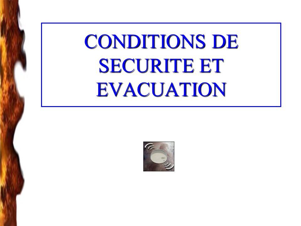 CONDITIONS DE SECURITE ET EVACUATION