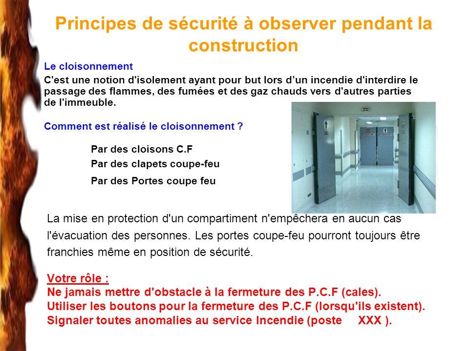 Principes de sécurité à observer pendant la construction Votre rôle : Ne jamais mettre d'obstacle à la fermeture des P.C.F (cales). Utiliser les bouto