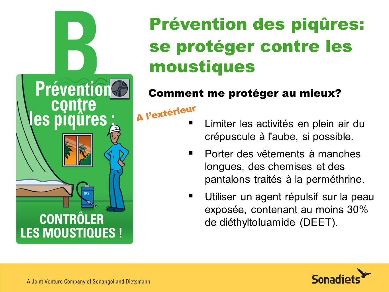 Prévention des piqûres: se protéger contre les moustiques Comment me protéger au mieux? Limiter les activités en plein air du crépuscule à l'aube, si
